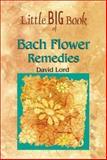 Bach Flower Remedies, David Lord, 9654940418
