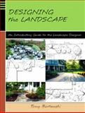 Designing the Landscape : An Introductory Guide for the Landscape Designer, Bertauski, Tony, 0130330418