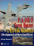 The Boeing F/a-18 e/F Super Hornet and EA-18G Growler, Brad Elward, 0764340417