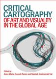 Critical Cartography of Art and Visuality in the Global Age, Anna Maria Guasch Ferrer, 1443860417