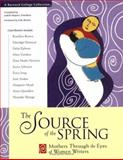The Source of the Spring : Mothers Through the Eyes of Women Writers, , 1573240419