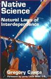 Native Science : Natural Laws of Interdependence, Cajete, Gregory, 1574160419