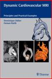 Dynamic Cardiovascular MRI : Principles and Practical Examples, Didier, Dominique and Ratib, Osman, 3131330414