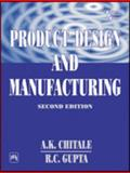 Product Design and Manufacturing, Chitale, A. K. and Gupta, R. C., 8120320417