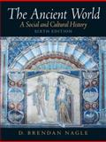 The Ancient World : A Social and Cultural History, Nagle, D. Brendan, 0131930419
