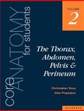 Core Anatomy Vol. 2 : The Thorax, Abdomen, Pelvis and Perineum, Dean, Christopher, 0702020419