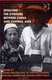 Situating the Uyghurs Between China and Central Asia, Smith, Joanne, 0754670414