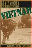 Vietnam : Strategy for a Stalemate, Parker, F. Charles, IV, 0887020410