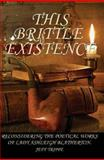 This Brittle Existence : Reconsidering the Poetical Works of Lady Ashleigh Blatherton, Trippe, Jeff, 097551041X