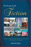 The Strange Truth of Fiction, Joe Bugeja, 1481780417