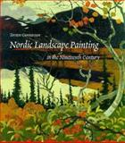 Nordic Landscape Painting in the Nineteenth Century, Gunnarsson, Torsten, 0300070411