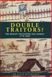 Double Traitors? : The Belfast Volunteers and Yeomen, 1778-1828, Blackstock, Allan, 0953960412