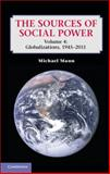 The Sources of Social Power : Globalizations, 1945-2011, Mann, Michael, 1107610419