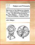 Sermons on the Following Subjects, John Balguy, 1170670415