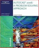 AutoCAD 2006 : A Problem Solving Approach, Tickoo, Sham, 1418020419