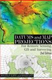 Datums and Map Projections : For Remote Sensing, GIS and Surveying, , 142007041X