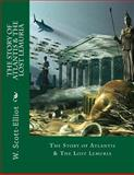 The Story of Atlantis and the Lost Lemuria, W. Elliot, 1500570419
