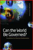 Can the World Be Governed? : Possibilities for Effective Multilateralism, , 1554580412