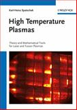 High Temperature Plasmas : Theory and Mathematical Tools for Laser and Fusion Plasmas, Spatschek, Karl-Heinz, 3527410414