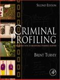 Criminal Profiling : An Introduction to Behavioral Evidence Analysis, Turvey, Brent E., 0127050418