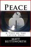Peace, Matt Buttsworth, 1470180413