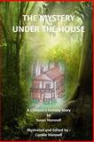 Mystery under the House, Susan Horsnell, 1494700417