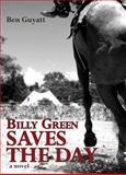 Billy Green Saves the Day, Ben Guyatt, 1554880416