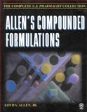 Allen's Compounded Formulations : The Complete U. S. Pharmacist Collection, Allen, Loyd V., Jr., 1582120412