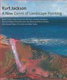 Kurt Jackson : A New Genre of Landscape Painting, Taylor, John Russell and Hare, Bill, 1848220413