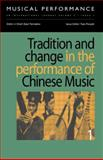 Tradition and Change in the Performance of Chinese Music Part II 9789057550416