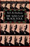The Souls of Black Folk, W. E. B. Du Bois, 0486280411