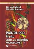 PCR/RT - PCR in Situ : Light and Electron Microscopy, Morel, Gerard and Raccurt, Mirieille, 084930041X