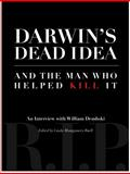 Darwin's Dead Idea and the Man Who Helped Kill It, David K. DeWolf, Stephen C. Meyer, Mark E. DeForrest, 096421041X