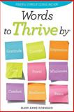 Words to Thrive By, Mary Anne Dorward, 146645041X