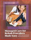 Managed Care for Rehab Providers Made Easy, Nancy J. Beckley, 1601460414