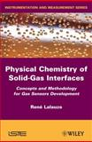 Physico-Chemistry of Solid-Gas Interfaces : Concepts and Methodology for Gas Sensor Development, Lalauze, Rene, 1848210418