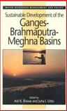 Sustainable Development of the Ganges-Brahmaputra-Meghna Basins, Biswas, Asit K. and Uitto, Juha I., 9280810413
