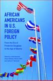 African Americans in U. S. Foreign Policy : From the Era of Frederick Douglass to the Age of Obama, , 0252080416