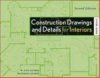 Construction Drawings and Details for Interiors : Basic Skills, Kilmer, Rosemary and Kilmer, W. Otie, 0470190418