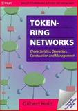 Token-Ring Networks : Characteristics, Operation, Construction, and Management, Held, Gilbert, 0471940410