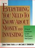 Everything You Need to Know about Money and Investing : A Financial Expert Answers the 1,001 Most Frequently Asked Questions, Fisher, Sarah Y. and Turkington, Carol A., 0735200416