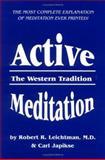 Active Meditation, Robert R. Leichtman and Carl Japikse, 0898040418
