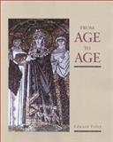 From Age to Age : How Christians Have Celebrated the Eucharist, Foley, Edward, 0929650417