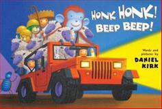 Honk Honk! Beep Beep!, Daniel Kirk, 1423180410