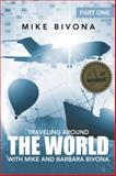 Traveling Around the World with Mike and Barbara Bivona, Mike Bivona, 1491710411