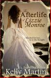 The Afterlife of Lizzie Monroe, Kelly Martin, 1495220419