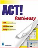 ACT! Fast and Easy, Cravens, Richard, 159200041X
