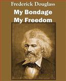 My Bondage and My Freedom 9781612030418