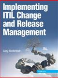 Implementing ITIL Change and Release Management, Klosterboer, Larry, 0138150419