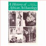 A History of African Archaeology, Robertshaw, Peter, 0435080415